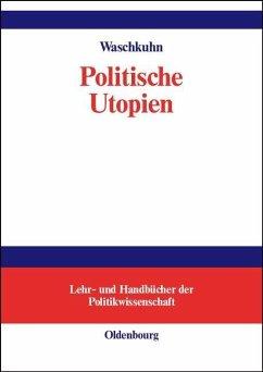 Politische Utopien (eBook, PDF) - Waschkuhn, Arno