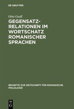 Gegensatzrelationen im Wortschatz romanischer Sprachen (eBook, PDF) - Gsell, Otto
