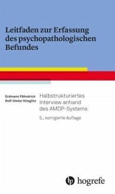 Leitfaden zur Erfassung des psychopathologischen Befundes - Fähndrich, Erdmann; Stieglitz, Rolf-Dieter