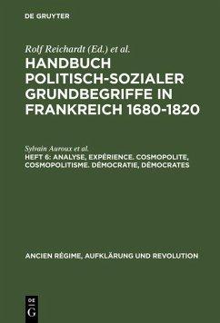 Analyse, Expérience. Cosmopolite, Cosmopolitisme. Démocratie, Démocrates (eBook, PDF) - Auroux, Sylvain; Kaltz, Barbara; Heuvel, Gerd Van Den; Dippel, Horst