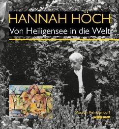Hannah Höch. Von Heiligensee in die Welt