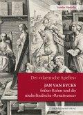 Jan van Eycks früher Ruhm und die niederländische