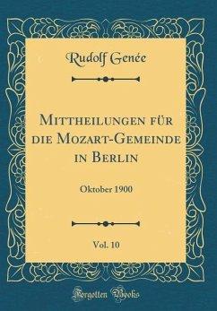 Mittheilungen für die Mozart-Gemeinde in Berlin, Vol. 10