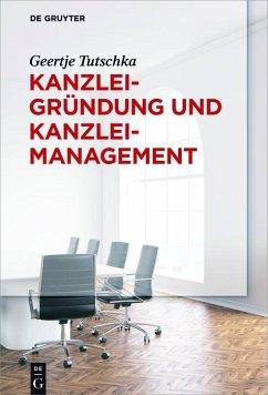 Kanzleigründung und Kanzleimanagement (eBook, ePUB) - Tutschka, Geertje
