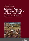 Patrizier - Wege zur städtischen Oligarchie und zum Landadel