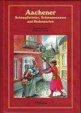 Aachener Schimpfwörter, Schmusenamen und Redensarten
