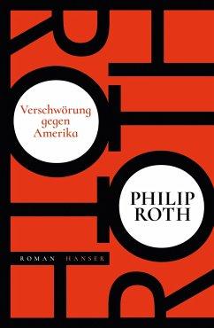 Verschwörung gegen Amerika - Roth, Philip
