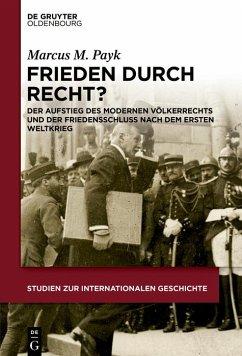 Frieden durch Recht? (eBook, PDF) - Payk, Marcus M.