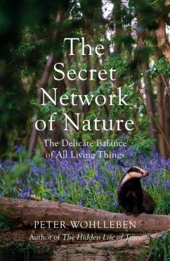 The Secret Network of Nature - Wohlleben, Peter
