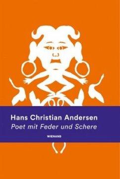 Hans Christian Andersen. Poet mit Feder und Schere