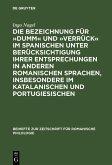 Die Bezeichnung für »dumm« und »verrück« im Spanischen unter Berücksichtigung ihrer Entsprechungen in anderen romanischen Sprachen, insbesondere im Katalanischen und Portugiesischen (eBook, PDF)