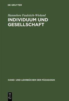 Individuum und Gesellschaft (eBook, PDF) - Faulstich-Wieland, Hannelore