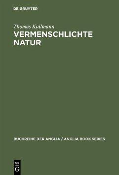Vermenschlichte Natur (eBook, PDF) - Kullmann, Thomas
