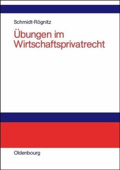 Übungen im Wirtschaftsprivatrecht (eBook, PDF)