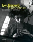 Eva Besnyö - Photographin. Budapest, Berlin, Amsterdam