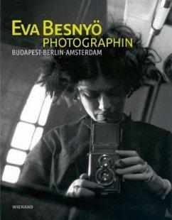 Eva Besnyö - Photographin. Budapest, Berlin, Amsterdam - Moortgat, Elisabeth