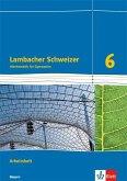 Lambacher Schweizer Mathematik 6. Ausgabe für Bayern ab 2017. Arbeitsheft plus Lösungsheft Klasse 6
