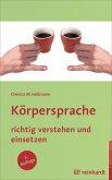 Körpersprache richtig verstehen und einsetzen (eBook, PDF)