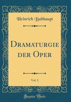 Dramaturgie Der Oper, Vol. 2 (Classic Reprint)