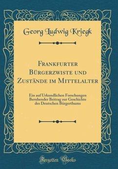Frankfurter Bürgerzwiste und Zustände im Mittelalter
