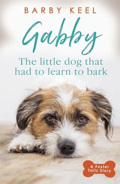 Gabby: The Little Dog that had to Learn to Bark - Keel, Barby