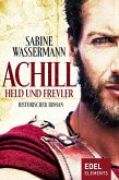 Achill. Held und Frevler (eBook, ePUB)