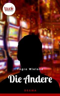 Die Andere (Kurzgeschichte, Drama) (eBook, ePUB)
