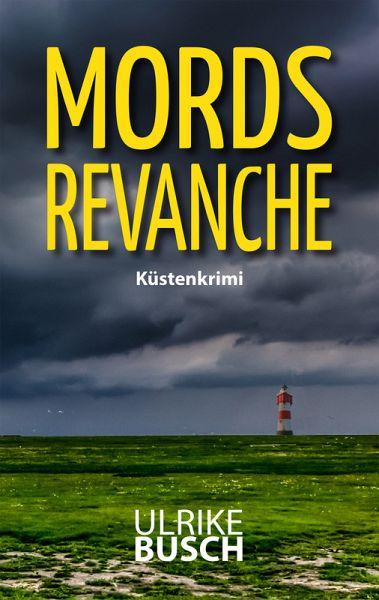 Mordsrevanche (eBook, ePUB) - Busch, Ulrike