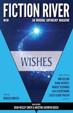 Fiction River: Wishes (Fiction River: An Original Anthology Magazine, #28)