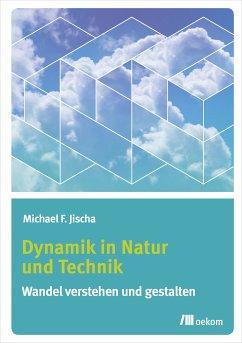 Dynamik in Natur und Technik (eBook, PDF) - Jischa, Michael F.