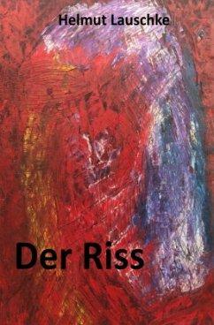 Der Riss - Lauschke, Helmut