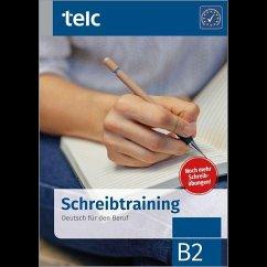 Schreibtraining. Deutsch für den Beruf B2 - Fernandes, Nicole