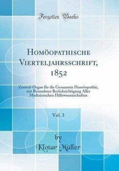 Homöopathische Vierteljahrsschrift, 1852, Vol. 3