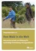Vom Wald in die Welt (eBook, PDF)