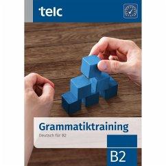 Grammatiktraining. Deutsch für B2 - Nissen, Klaus