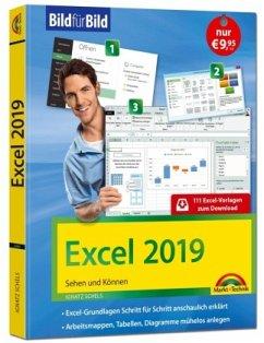 Excel 2019 Bild für Bild erklärt. Komplett in Farbe. Für alle Einsteiger geeignet mit vielen Praxistipps - Ignatz, Schels