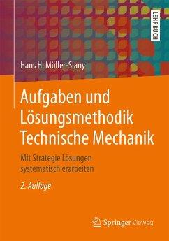 Aufgaben und Lösungsmethodik Technische Mechanik (eBook, PDF) - Müller-Slany, Hans H.