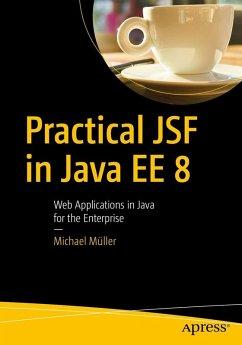 Practical JSF in Java EE 8 (eBook, PDF) - Müller, Michael