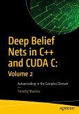 Deep Belief Nets in C++ and CUDA C: Volume 2 (eBook, PDF)