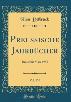 Preussische Jahrbücher, Vol. 131