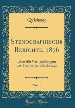 Stenographische Berichte, 1876, Vol. 3