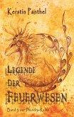 Legende der Feuerwesen (eBook, ePUB)