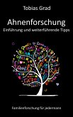 Ahnenforschung - Einführung und weiterführende Tipps (eBook, ePUB)