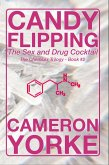 Candy Flipping - The Sex and Drug Cocktail (The Chemsex Trilogy, #2) (eBook, ePUB)