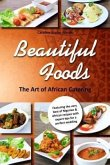 Beautiful Foods The Art of African Catering (eBook, ePUB)