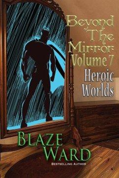 Beyond the Mirror, Volume 7: Heroic Worlds (eBook, ePUB)