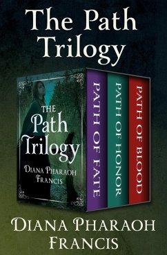 The Path Trilogy (eBook, ePUB) - Francis, Diana Pharaoh