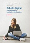 Schule digital - Handreichung zur schulischen Medienarbeit
