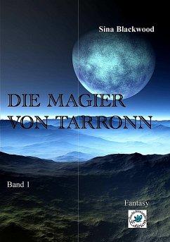 Die Magier von Tarronn - Blackwood, Sina