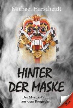 Hinter der Maske - Harscheidt, Michael